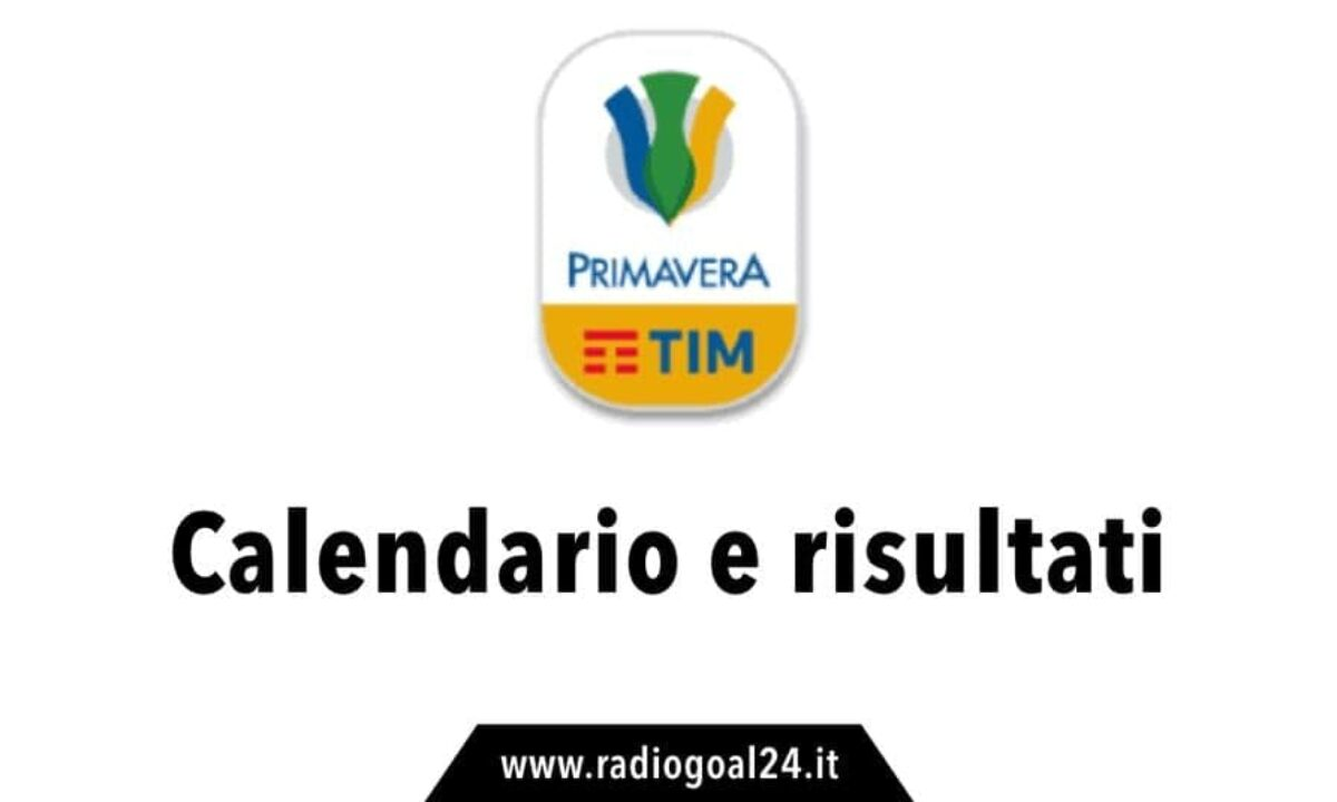 Calendario e risultati campionato Primavera 1 2018/2019 - RadioGoal24