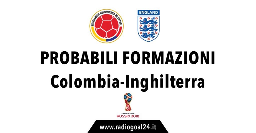 Colombia-Inghilterra probabili formazioni