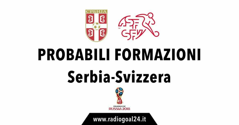 Serbia-Svizzera probabili formazioni