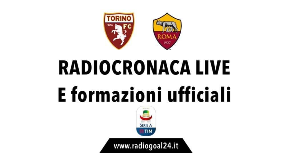 Torino-Roma formazioni ufficiali