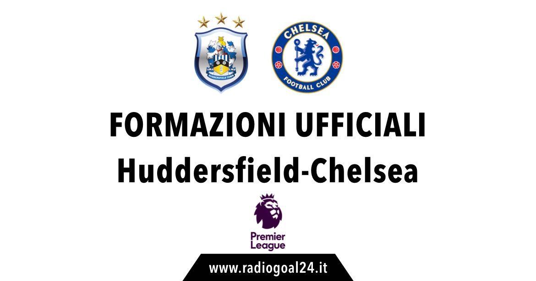 Huddersfield-Chelsea formazioni ufficiali