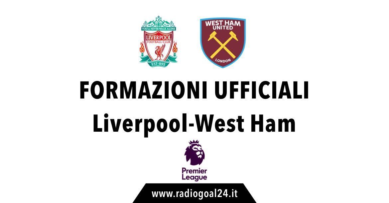 Liverpool-West Ham formazioni ufficiali