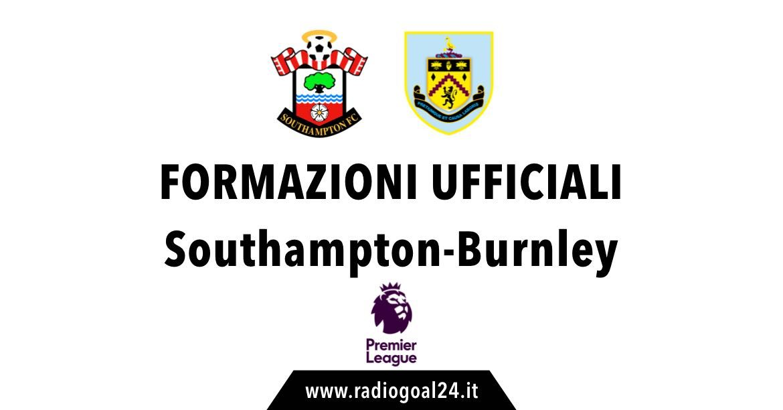 Southampton-Burnley formazioni ufficiali