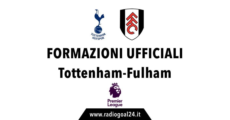 Tottenham-Fulham formazioni ufficiali
