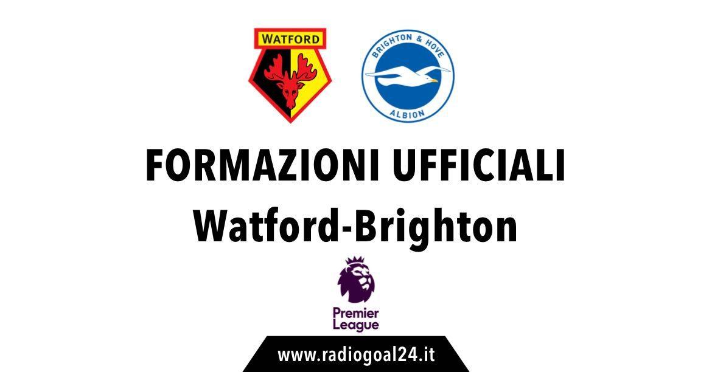 Watford-Brighton formazioni ufficiali