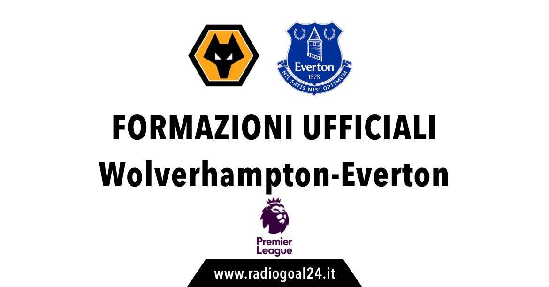 Wolverhampton-Everton formazioni ufficiali