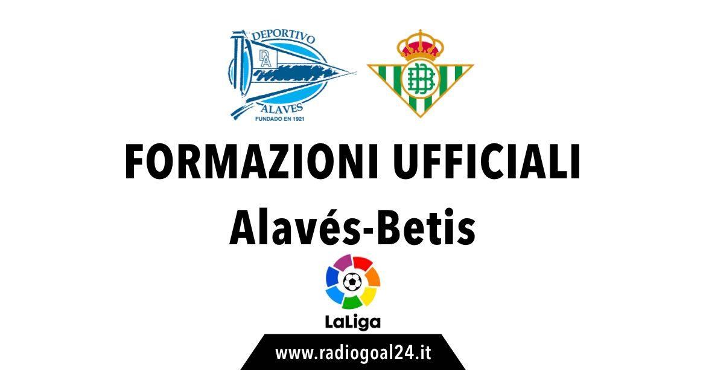 Alaves-Real Betis formazioni ufficiali