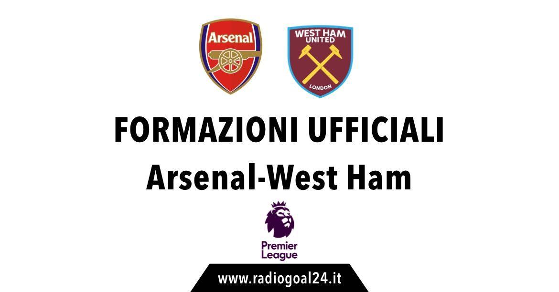 Arsenal-West Ham formazioni ufficiali