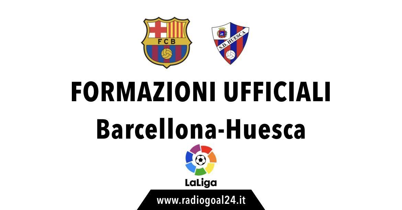 Barcellona-Huesca formazioni ufficiali