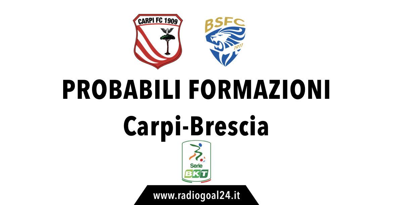 Carpi-Brescia probabili formazioni
