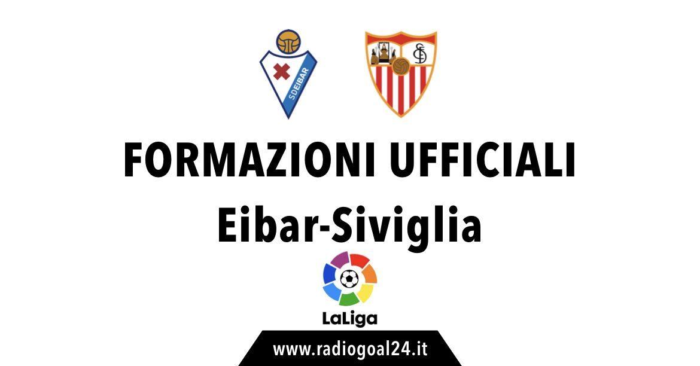 Eibar-Siviglia formazioni ufficiali