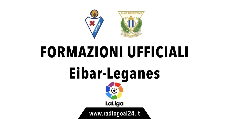 Eibar-Leganes formazioni ufficiali
