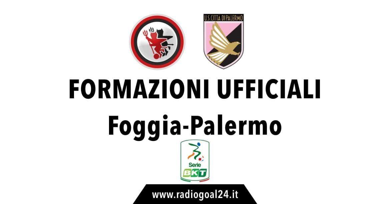 Foggia-Palermo formazioni ufficiali