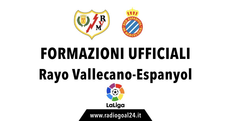 Rayo Vallecano-Espanyol formazioni ufficiali