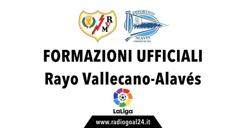 Rayo Vallecano-Deportivo Alaves formazioni ufficiali