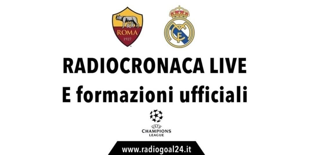 Real Madrid-Roma formazioni ufficiali
