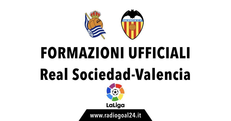 Real Sociedad-Valencia formazioni ufficiali
