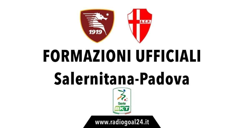 Salernitana-Padova formazioni ufficiali