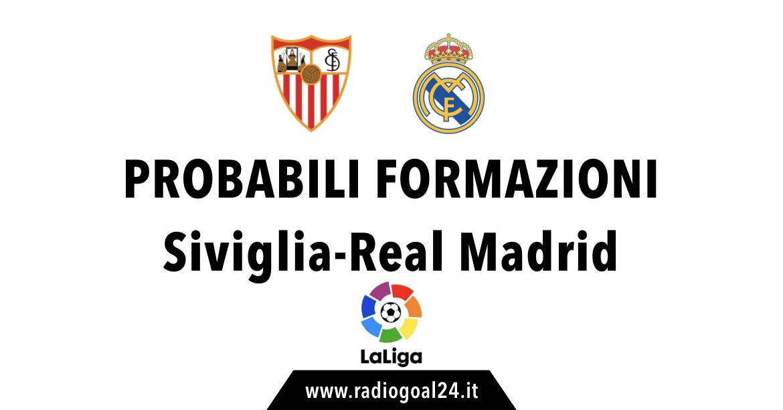 Siviglia-Real Madrid probabili formazioni