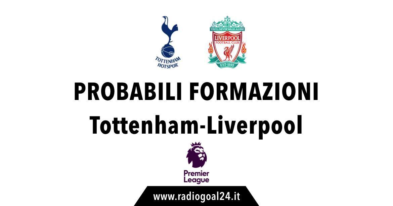 Tottenham-Liverpool probabili formazioni