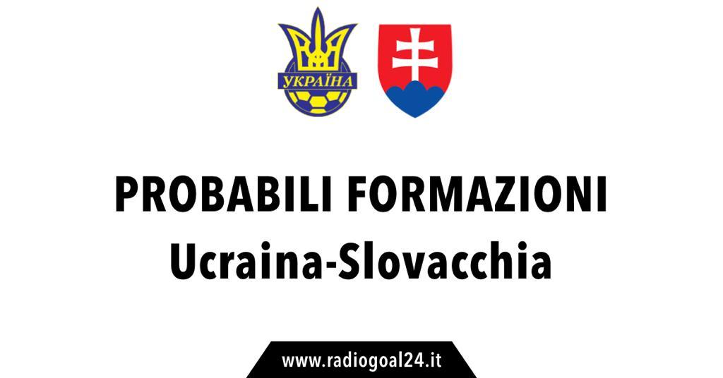 Ucraina-Slovacchia probabili formazioni