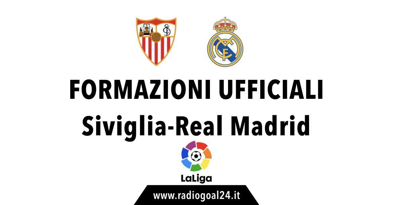 Siviglia-Real Madrid formazioni ufficiali