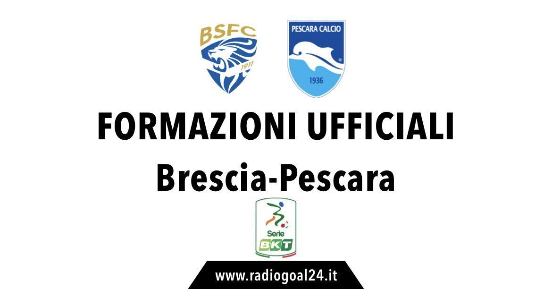 Brescia-Pescara formazioni ufficiali