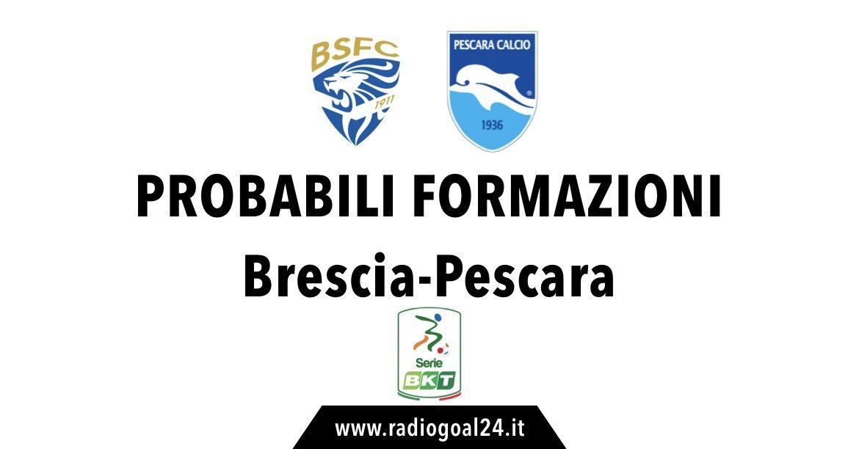 Brescia-Pescara probabili formazioni