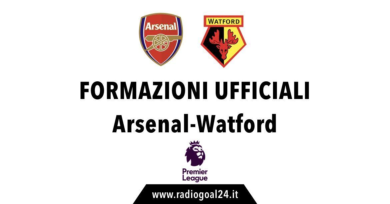 Arsenal-Watford formazioni ufficiali