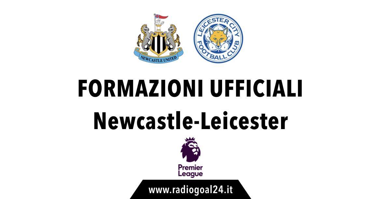 Newcastle-Leicester formazioni ufficiali