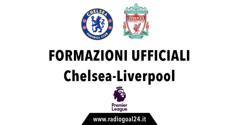 Chelsea-Liverpool formazioni ufficiali