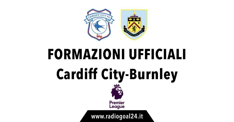 Cardiff City-Burnley formazioni ufficiali