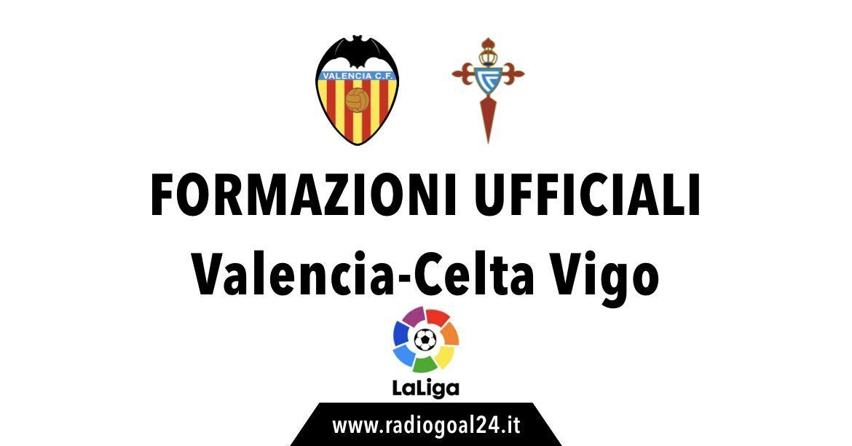 Valencia-Celta Vigo formazioni ufficiali