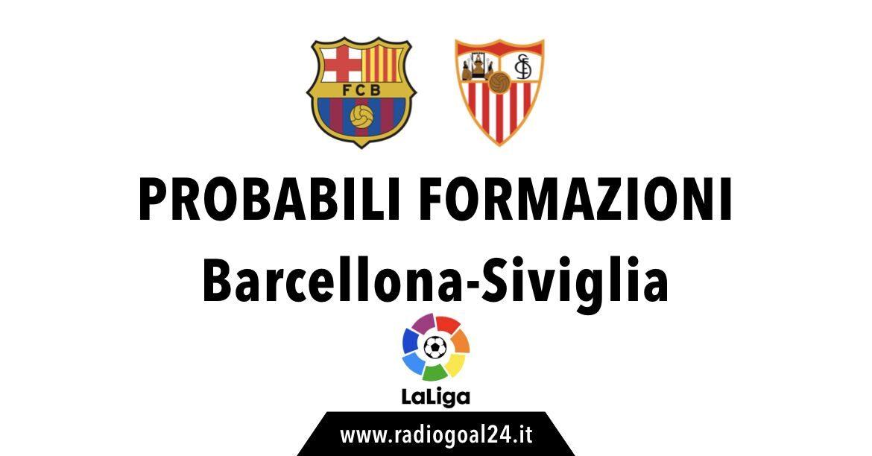 Barcellona-Siviglia probabili formazioni
