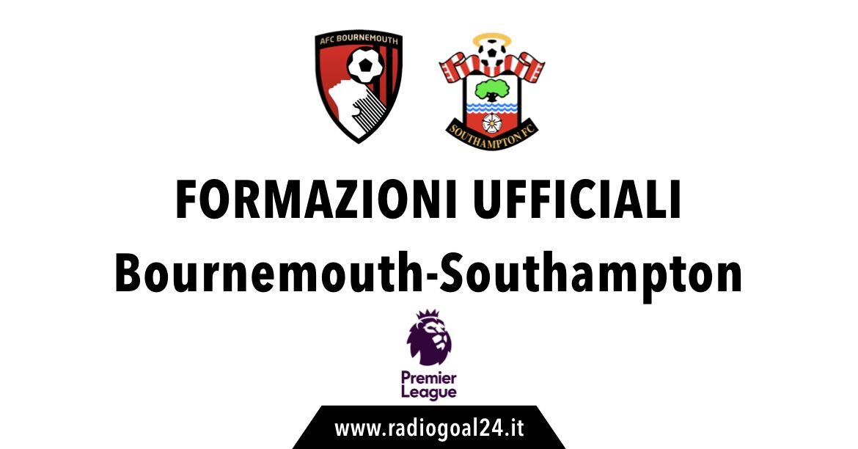Bournemouth-Southampton formazioni ufficiali