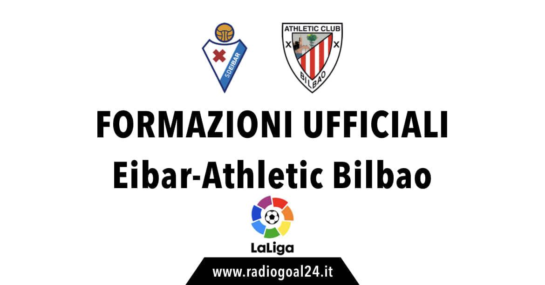 Eibar-Bilbao formazioni ufficiali