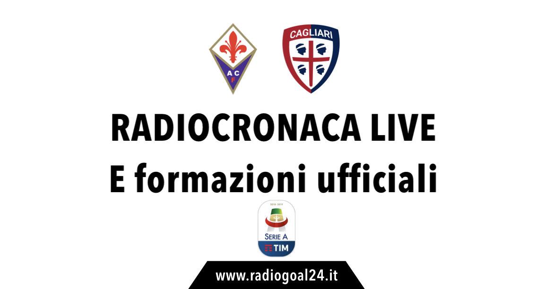 Fiorentina-Cagliari formazioni ufficiali