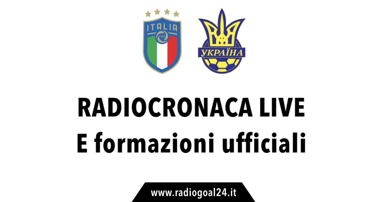 Italia-Ucraina formazioni ufficiali