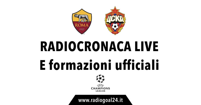 Roma-CSKA Mosca formazioni ufficiali