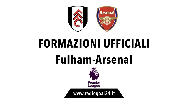 Fulham-Arsenal formazioni ufficiali