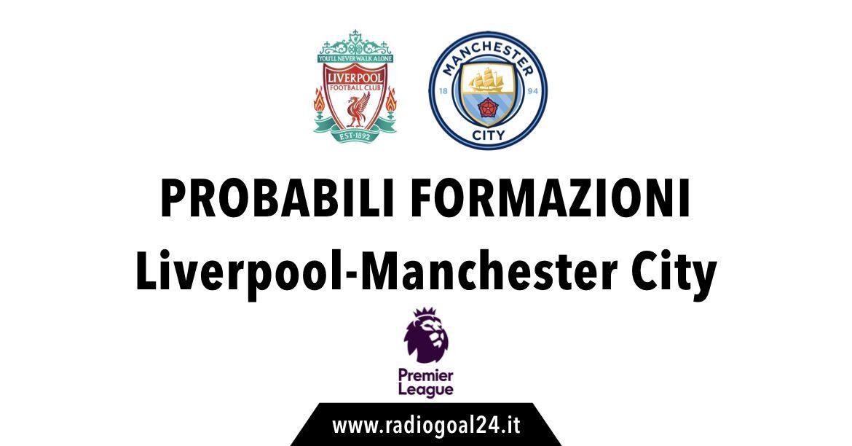 Liverpool-Manchester City formazioni ufficiali