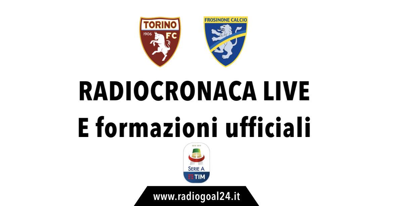 Torino-Frosinone formazioni ufficiali