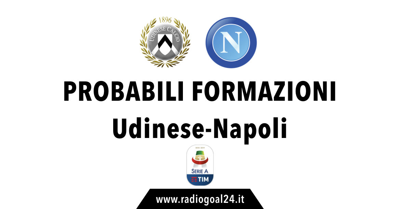 Udinese-Napoli probabili formazioni