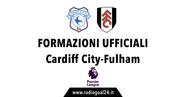 Cardiff City-Fulham formazioni ufficiali