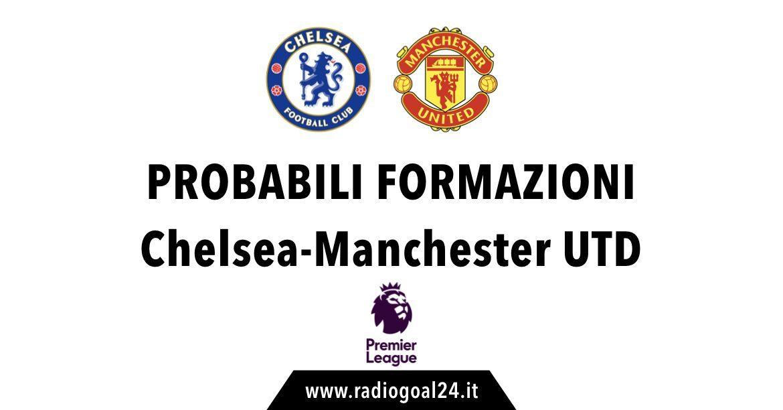 Chelsea-Manchester United probabili formazioni