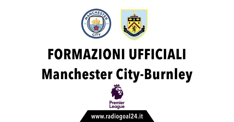 Manchester City-Burnley formazioni ufficiali