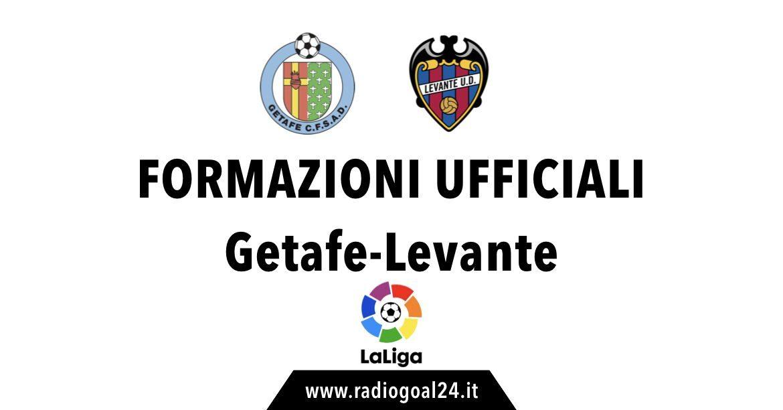 Getafe-Levante formazioni ufficiali