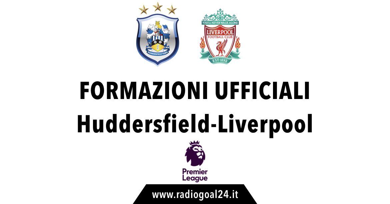 Huddersfield-Liverpool formazioni ufficiali