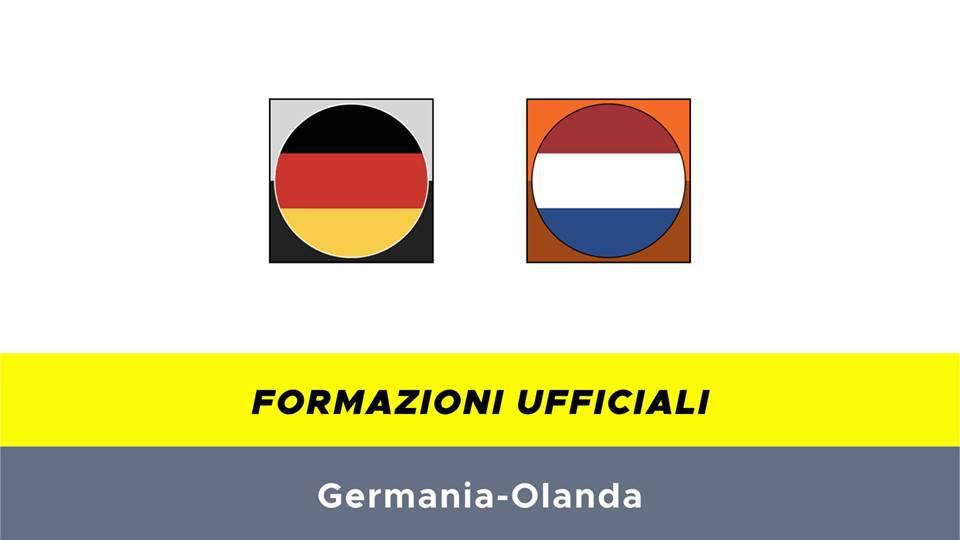 Germania-Olanda formazioni ufficiali