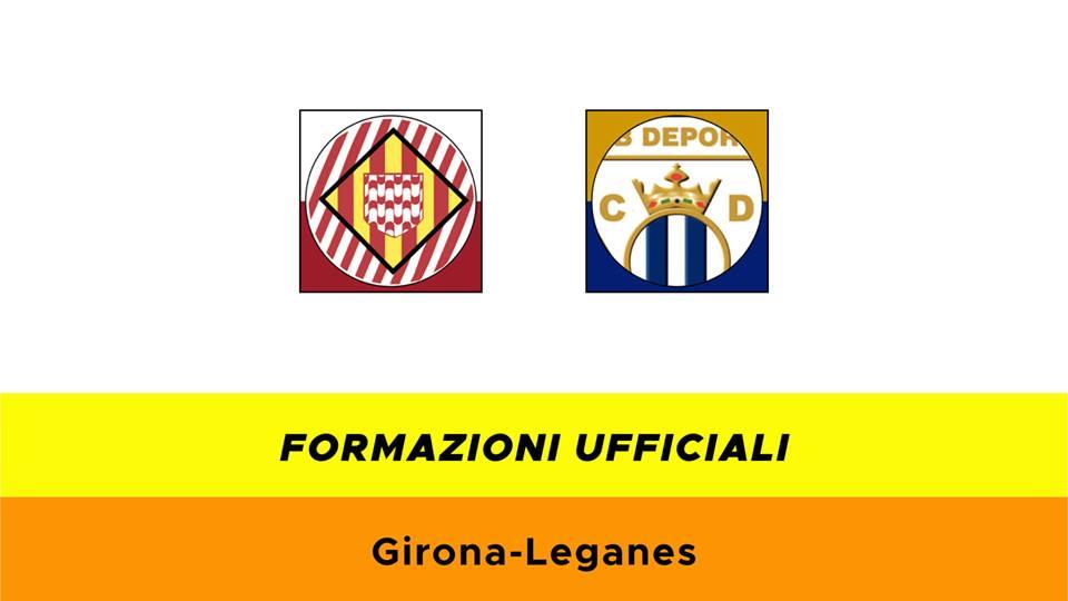 Girona-Leganes formazioni ufficiali